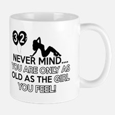 Funny 32 year old designs Mug