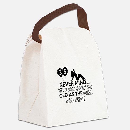 Funny 35 year old designs Canvas Lunch Bag