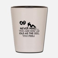 Funny 47 year old designs Shot Glass