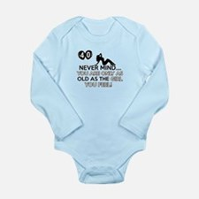 Funny 40 year old designs Long Sleeve Infant Bodys