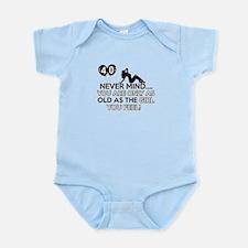 Funny 40 year old designs Infant Bodysuit