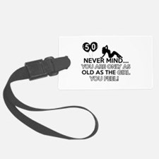 Funny 50 year old designs Luggage Tag
