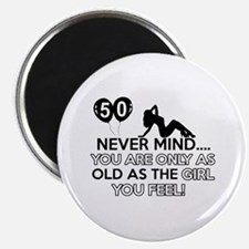 Funny 50 year old designs Magnet