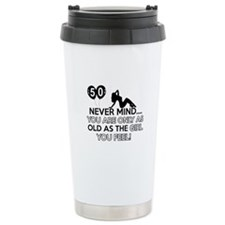Funny 50 year old designs Travel Mug