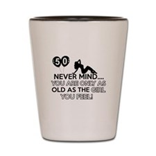 Funny 50 year old designs Shot Glass