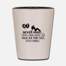 Funny 57 year old designs Shot Glass