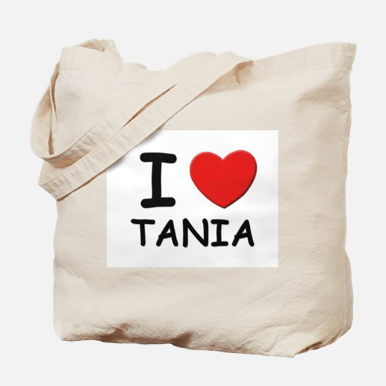 I love Tania Tote Bag