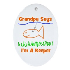 Grandpa Says I'm A Keeper Oval Ornament