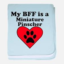 My BFF Is A Miniature Pinscher baby blanket