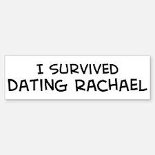 Survived Dating Rachael Bumper Bumper Bumper Sticker