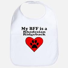 My BFF Is A Rhodesian Ridgeback Bib