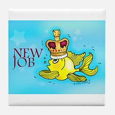 New Job funny cute fish crown Tile Coaster