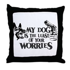 Least of Your Worries Throw Pillow