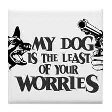 Least of Your Worries Tile Coaster