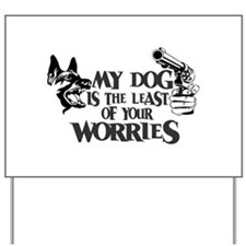 Least of Your Worries Yard Sign