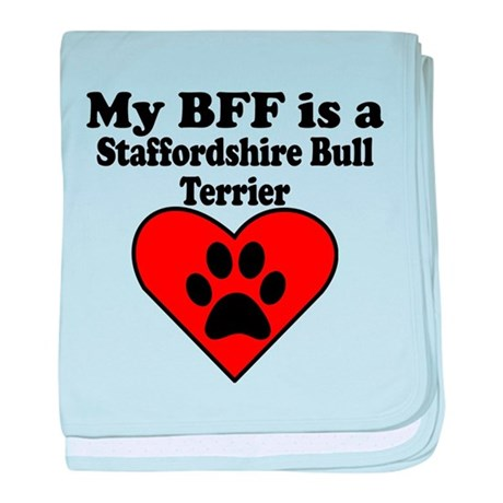 My BFF Is A Staffordshire Bull Terrier baby blanke