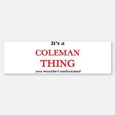 It's a Coleman thing, you would Bumper Bumper Bumper Sticker