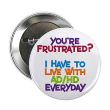 You're Frustrated? Button