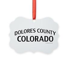 Dolores County Colorado Ornament