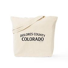 Dolores County Colorado Tote Bag