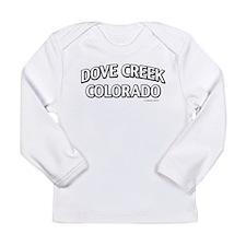 Dove Creek Colorado Long Sleeve T-Shirt