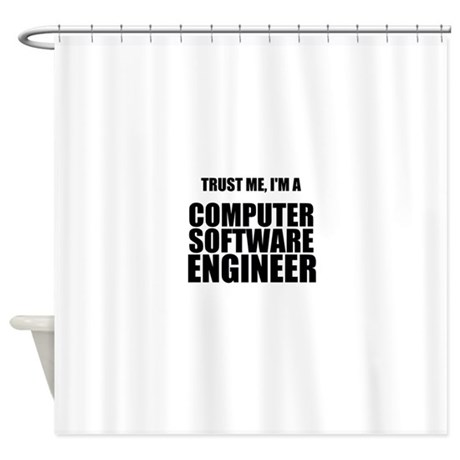 Trust Me, Im A Computer Software Engineer Shower C