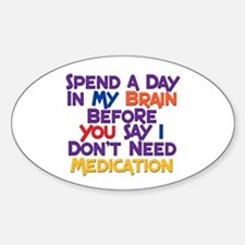 A Day in My Brain Oval Decal