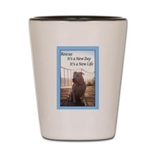 Rescue: Its a New Day, Its a New Life Shot Glass