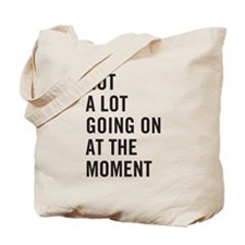 Not a lot going on at the moment Tote Bag