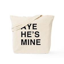 Aye Hes Mine Tote Bag