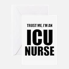 Trust Me, Im An ICU Nurse Greeting Card