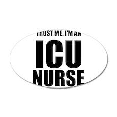 Trust Me, Im An ICU Nurse Wall Decal