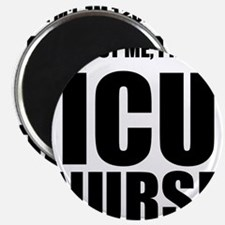 "Trust Me, Im An ICU Nurse 2.25"" Magnet (100 pack)"
