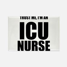 Trust Me, Im An ICU Nurse Rectangle Magnet