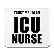 Trust Me, Im An ICU Nurse Mousepad