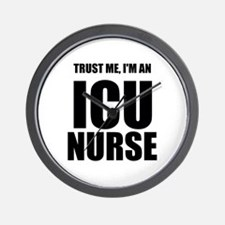 Trust Me, Im An ICU Nurse Wall Clock