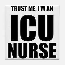 Trust Me, Im An ICU Nurse Tile Coaster