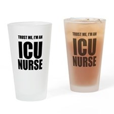 Trust Me, Im An ICU Nurse Drinking Glass