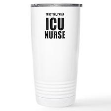 Trust Me, Im An ICU Nurse Travel Mug