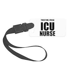 Trust Me, Im An ICU Nurse Luggage Tag