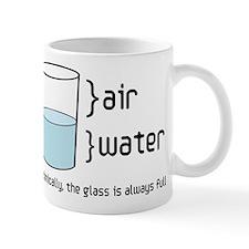 The Glass is Always Full Mug