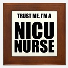 Trust Me, Im A NICU Nurse Framed Tile