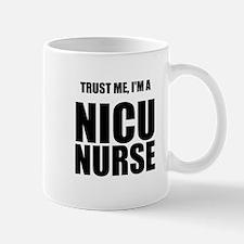 Trust Me, Im A NICU Nurse Mug
