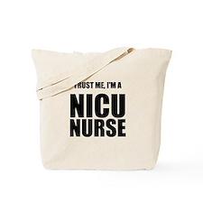 Trust Me, Im A NICU Nurse Tote Bag