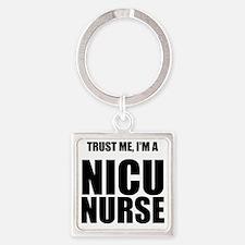 Trust Me, Im A NICU Nurse Keychains