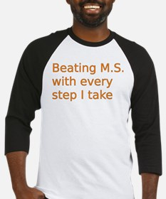 Beating M.S. with every step I take Baseball Jerse
