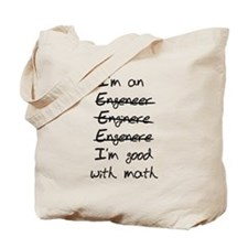 Engineer. Im good with math Tote Bag