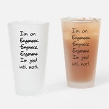 Engineer. Im good with math Drinking Glass