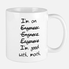 Engineer. Im good with math Mug