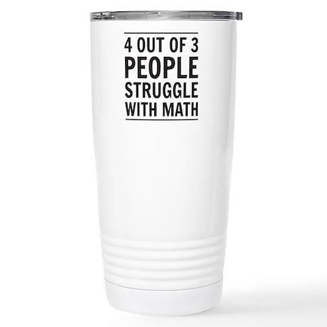 4 out of 3 people struggle with math Travel Mug